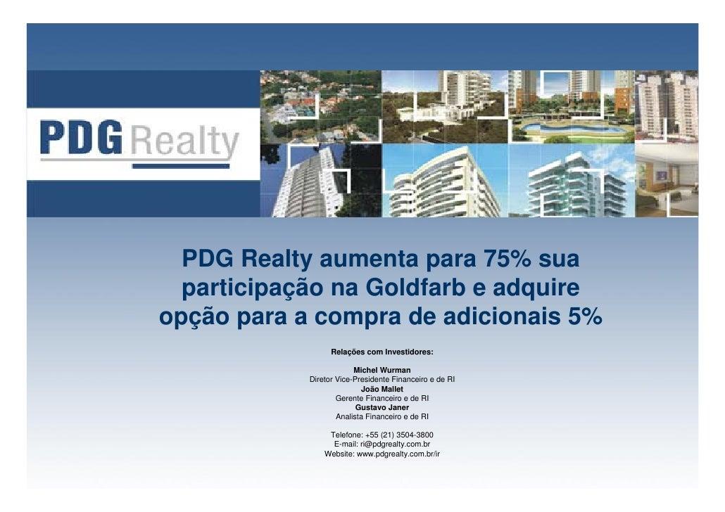 PDG Realty aumenta para 75% sua   participação na Goldfarb e adquire opção para a compra de adicionais 5%                 ...