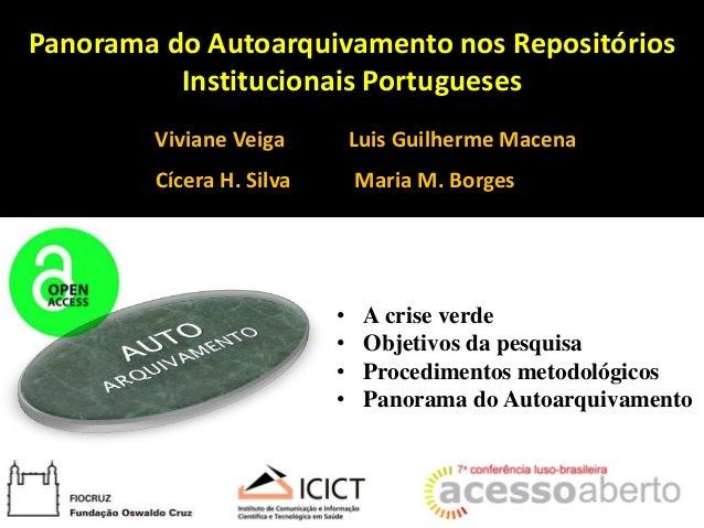 Panorama do Autoarquivamento nos Repositórios Institucionais Portugueses Viviane Veiga Luis Guilherme Macena • A crise ver...