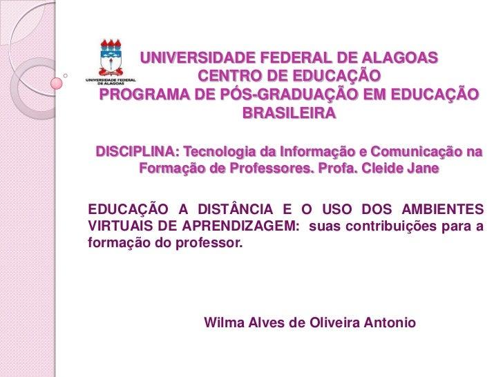 UNIVERSIDADE FEDERAL DE ALAGOAS           CENTRO DE EDUCAÇÃO PROGRAMA DE PÓS-GRADUAÇÃO EM EDUCAÇÃO                BRASILEI...