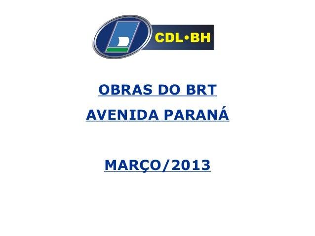 OBRAS DO BRTAVENIDA PARANÁMARÇO/2013