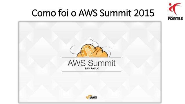 Como foi o AWS Summit 2015