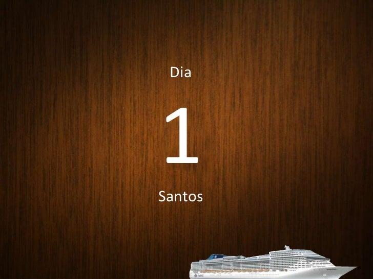 Dia<br />1<br />Santos<br />