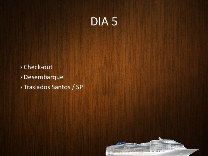 Show Invasão Azul</li></li></ul><li>DIA 3 - CAFÉ DA MANHÃ<br />Local: La Caravella<br />Horário: das 7h00 às 9h00<br />Ca...