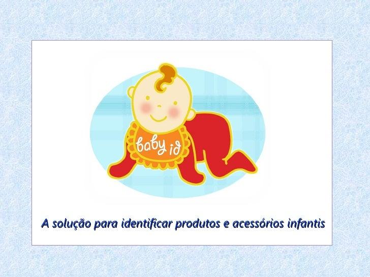 AA solução para identificar produtos e acessórios infantis