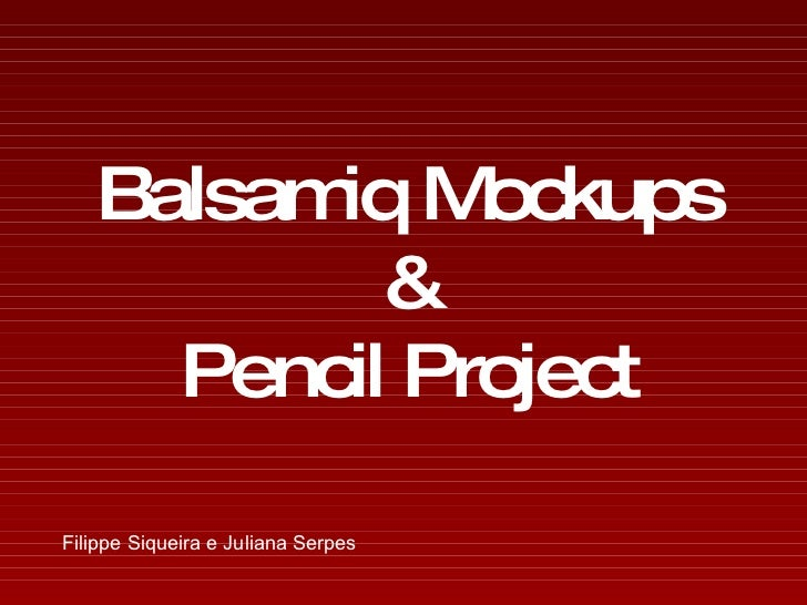 Balsamiq Mockups & Pencil Project Filippe Siqueira e Juliana   Serpes
