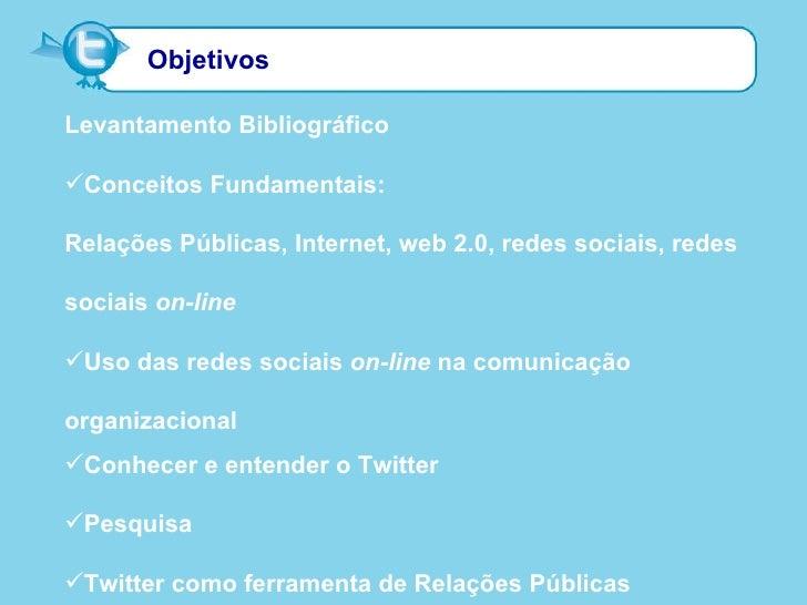 Estudo do Twitter como ferramenta de Relações Públicas Slide 2