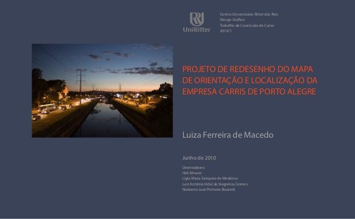 Centro Universitário Ritter dos Reis                     Design Gráfico                     Trabalho de Conclusão de Curso...
