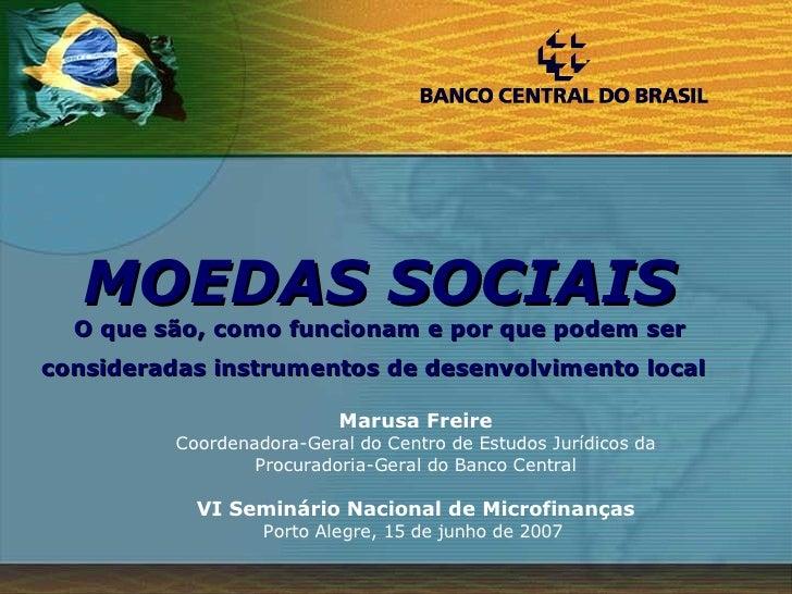 MOEDAS SOCIAIS  O que são, como funcionam e por que podem serconsideradas instrumentos de desenvolvimento local           ...