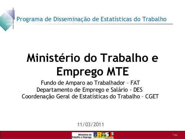 Programa de Disseminação de Estatísticas do Trabalho   Ministério do Trabalho e        Emprego MTE       Fundo de Amparo a...