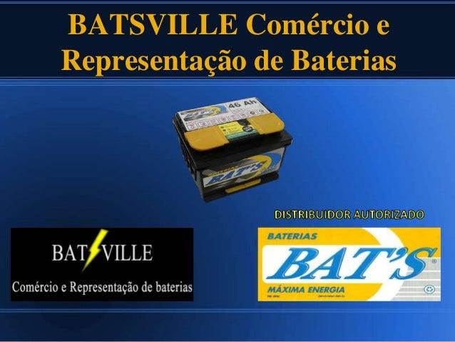 BATSVILLE Comércio eRepresentação de Baterias