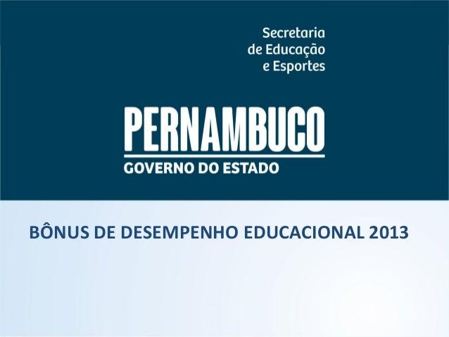 BÔNUS DE DESEMPENHO EDUCACIONAL 2013
