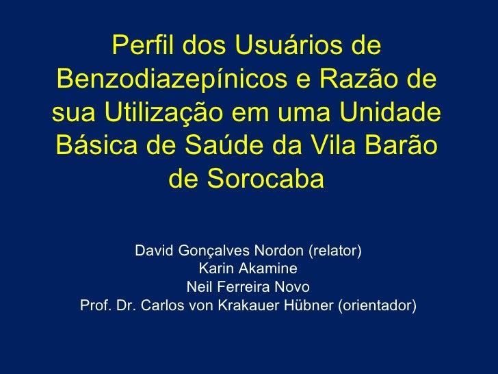 Perfil dos Usuários de Benzodiazepínicos e Razão de sua Utilização em uma Unidade Básica de Saúde da Vila Barão de Sorocab...