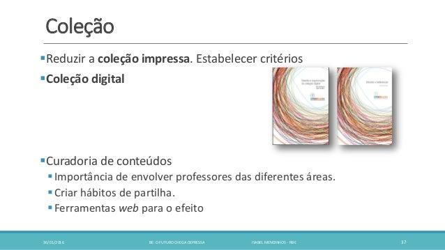 Coleção Reduzir a coleção impressa. Estabelecer critérios Coleção digital Curadoria de conteúdos Importância de envolv...