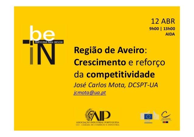 12 ABR                       9h00 | 13h00                               AIDARegião de Aveiro:Crescimento e reforçoda compe...