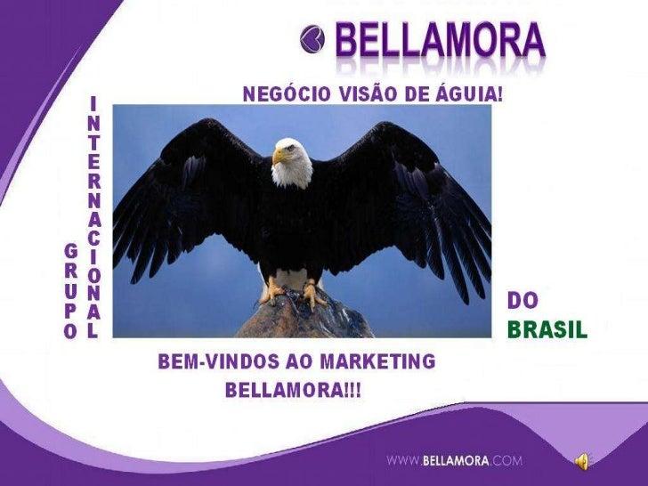 APRESENTAÇÃO<br />BELLAMORA<br />