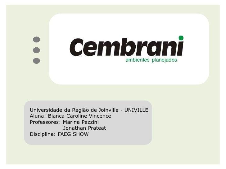 Universidade da Região de Joinville - UNIVILLE<br />Aluna: Bianca Caroline Vincence<br />Professores: Marina Pezzini<br />...