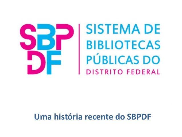 Uma história recente do SBPDF