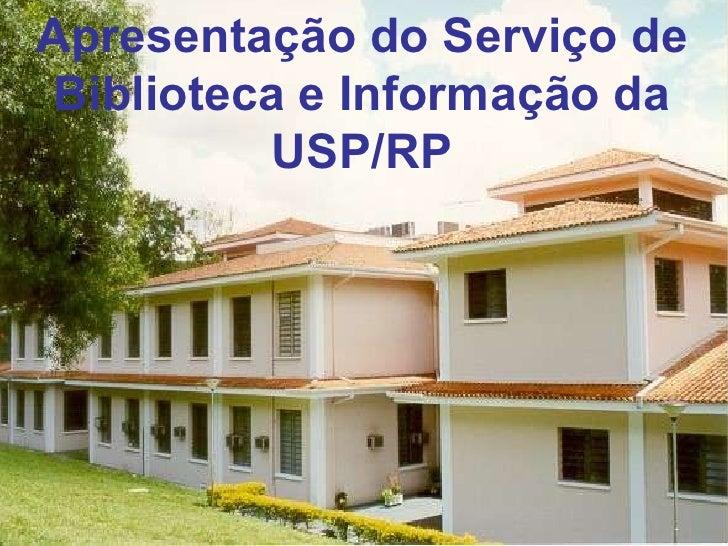 Apresentação do Serviço de Biblioteca e Informação da USP/RP