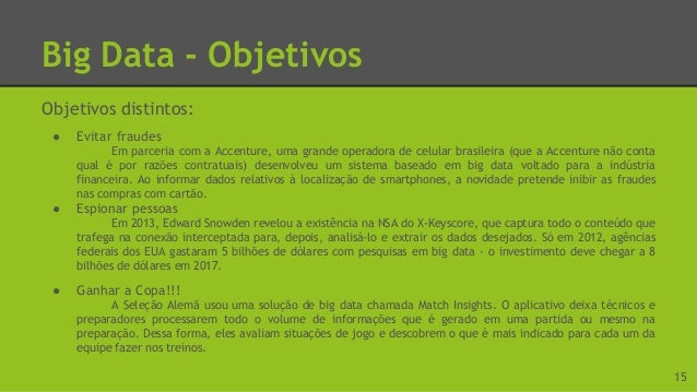 Big Data - Como Funciona 5 Vs do Biga Data ● Volume ● Variedade ● Velocidade ● Veracidade* ● Valor* 16