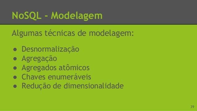 NoSQL - Estudo de Caso 40 Imagem disponível em: <http://bit.ly/1GmUCIz>