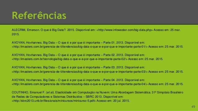 Referências CRIVELINI, Wagner. Minhas primeiras impressões sobre o NoSQL. 2013. Disponível em: <http://imasters.com.br/ban...
