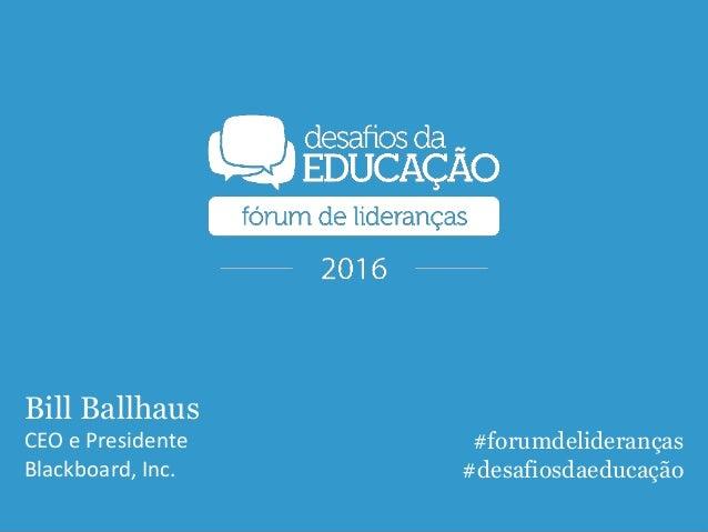 """""""Panorama Fórum de Lideranças"""", por William """"Bill"""" Ballhaus Slide 2"""