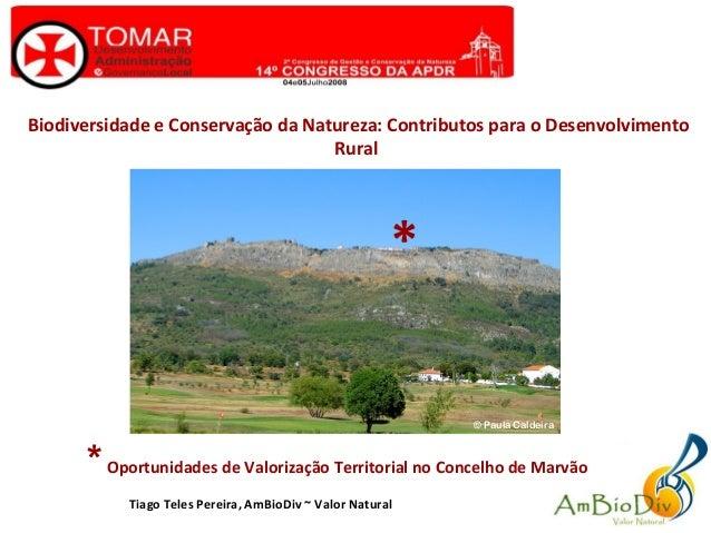Biodiversidade e Conservação da Natureza: Contributos para o Desenvolvimento Rural *Oportunidades de Valorização Territori...