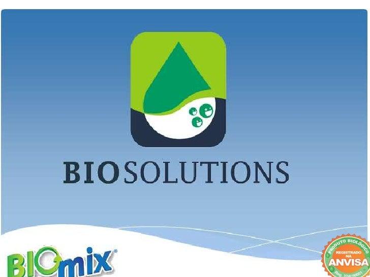 • BIOMIX é um produto natural, não tóxico, não corrosivo e combate os  organismos patogênicos (que causam doenças). Os mic...