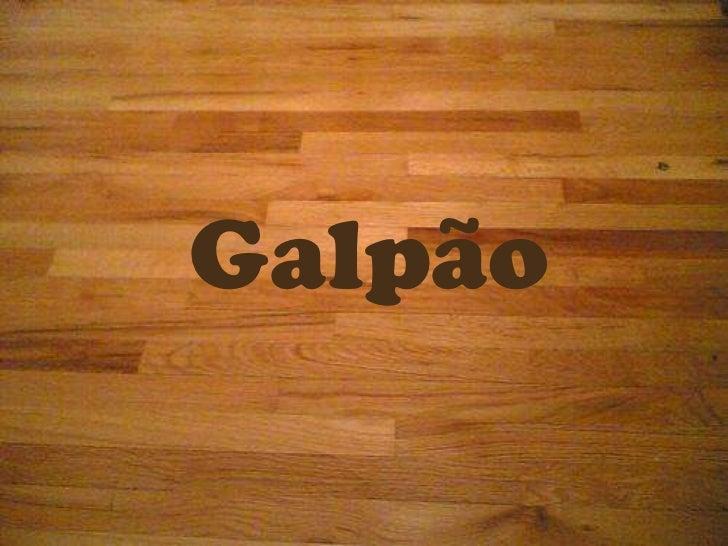 Galpão<br />