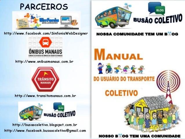 PARCEIROShttp://www.facebook.com/SinfoniaWebDesigner     http://www.onibusmanaus.com.br     http://www.transitomanaus.com....