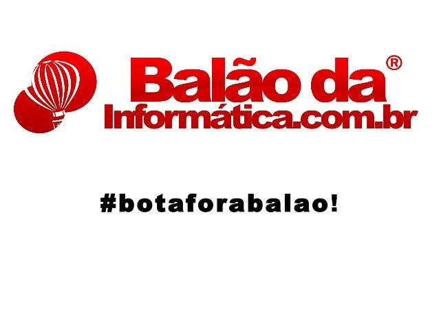 #botaforabalao!