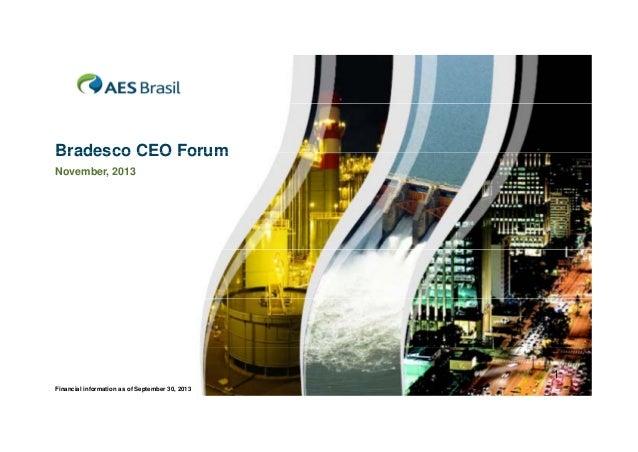 Bradesco CEO Forum November, 2013  1 Financial information as of September 30, 2013