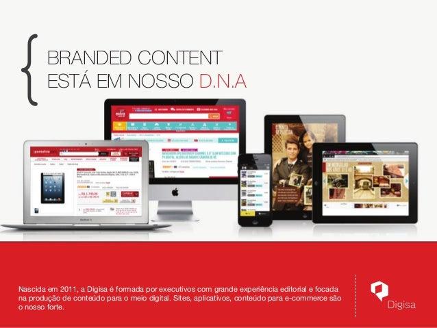 Branded Content está em nosso D.N.A  Nascida em 2011, a Digisa é formada por executivos com grande experiência editorial e...