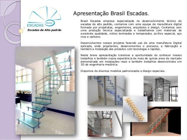 Apresentação Brasil Escadas.                           Brasil Escadas empresa especializada no desenvolvimento técnico de ...