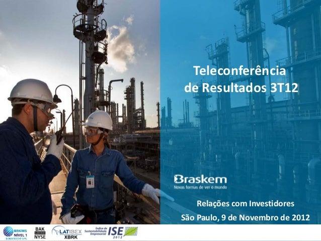 Teleconferênciade Resultados 3T12   Relações com InvestidoresSão Paulo, 9 de Novembro de 2012