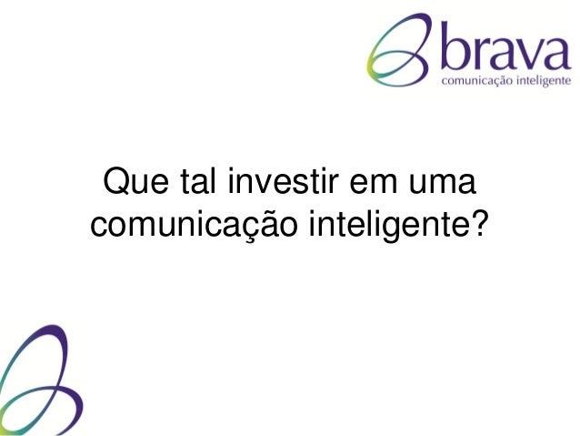 Que tal investir em umacomunicação inteligente?