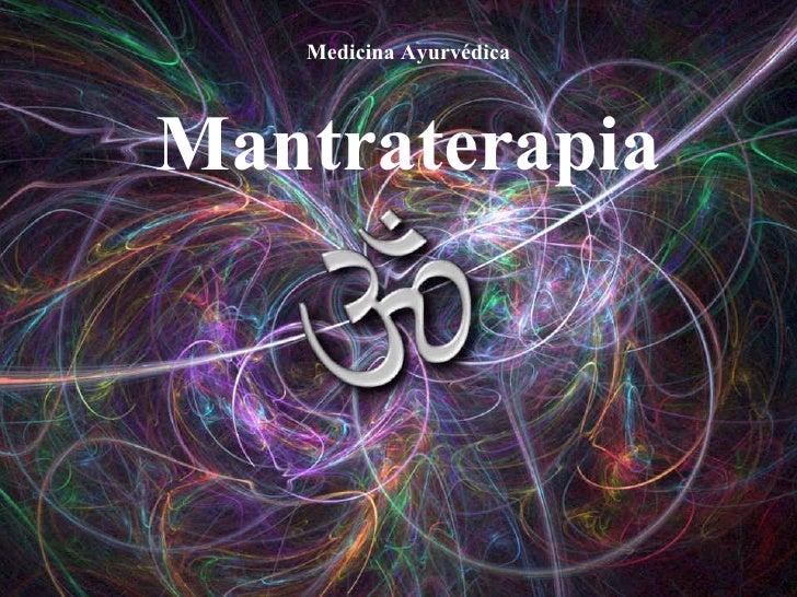 Medicina Ayurvédica Mantraterapia