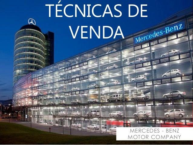 TÉCNICAS DE   VENDA        MERCEDES - BENZ        MOTOR COMPANY