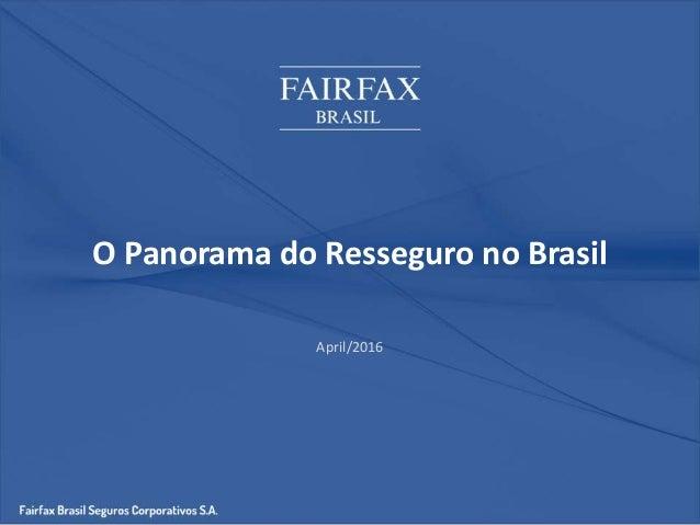 O Panorama do Resseguro no Brasil April/2016