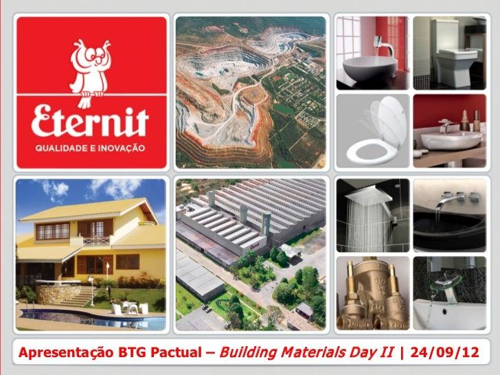 Apresentação BTG Pactual – Building M aterials Day I I | 24/09/12