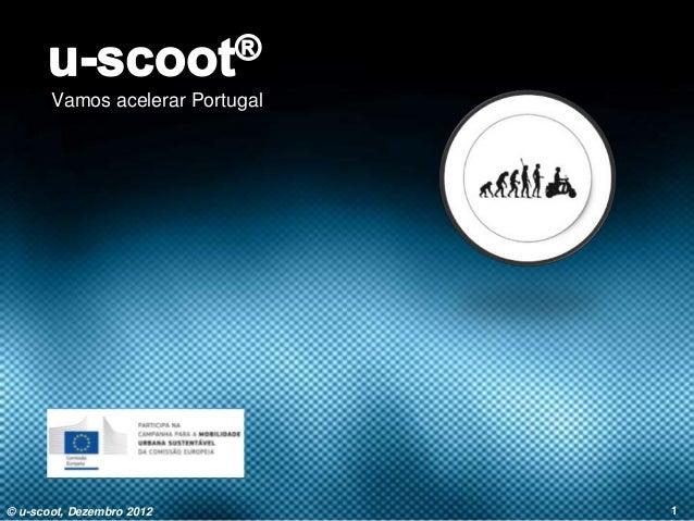 Vamos acelerar Portugal© u-scoot, Dezembro 2012         1