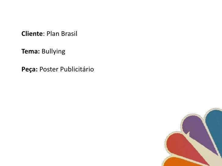Cliente: Plan BrasilTema: BullyingPeça: Poster Publicitário