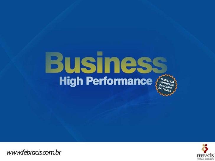 BUSINESS HIGH  PERFORMANCE Um curso para profissionais que desejam liderar  pessoas com foco nos resultados e obter Alta  ...