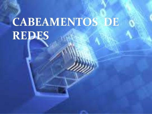 CABEAMENTOS DE REDES