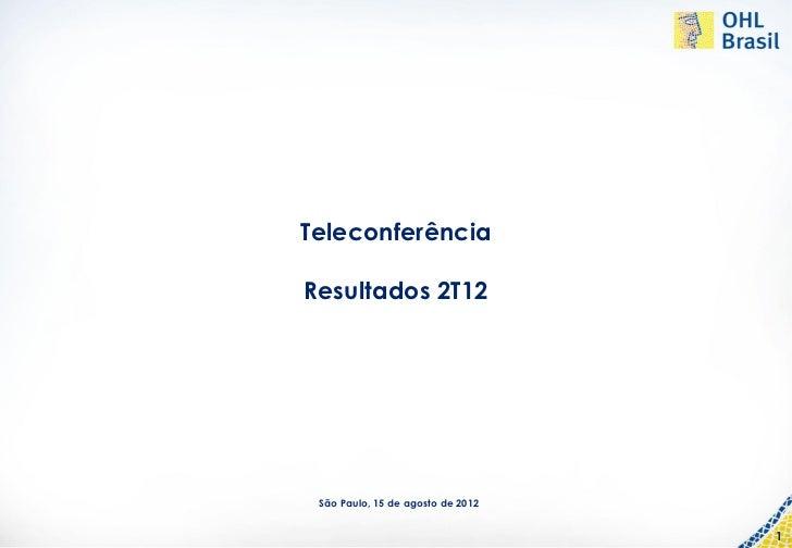 TeleconferênciaResultados 2T12 São Paulo, 15 de agosto de 2012                                   1