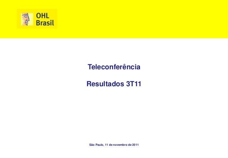 TeleconferênciaResultados 3T11São Paulo, 11 de novembro de 2011