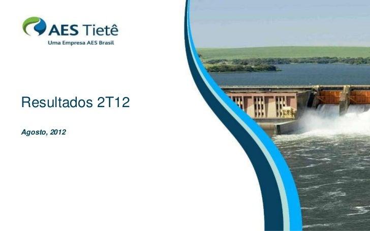 Resultados 2T12Agosto, 2012