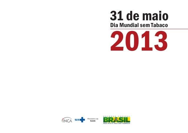 31 de maioDia Mundial sem Tabaco2013