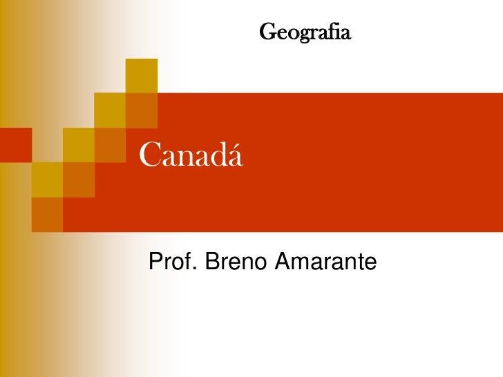 GeografiaCanadáProf. Breno Amarante