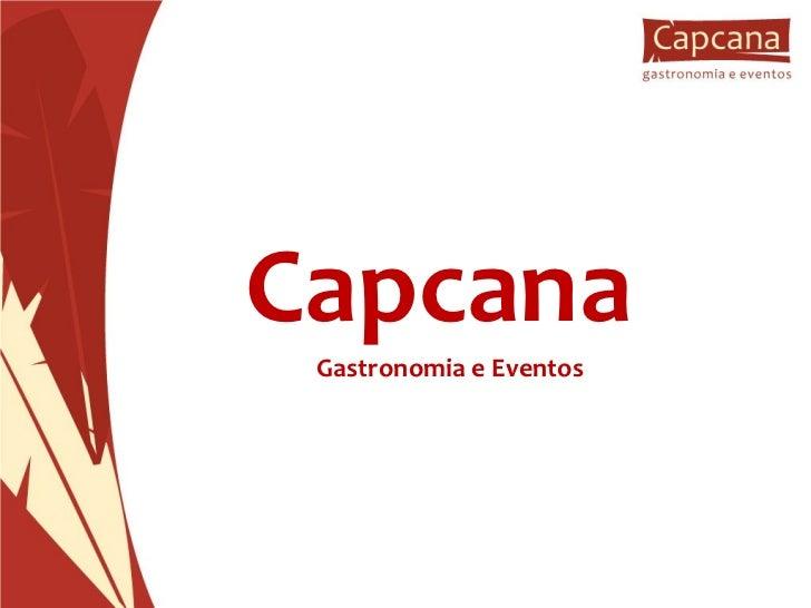 <ul><li>Capcana  </li></ul><ul><li>Gastronomia e Eventos </li></ul>